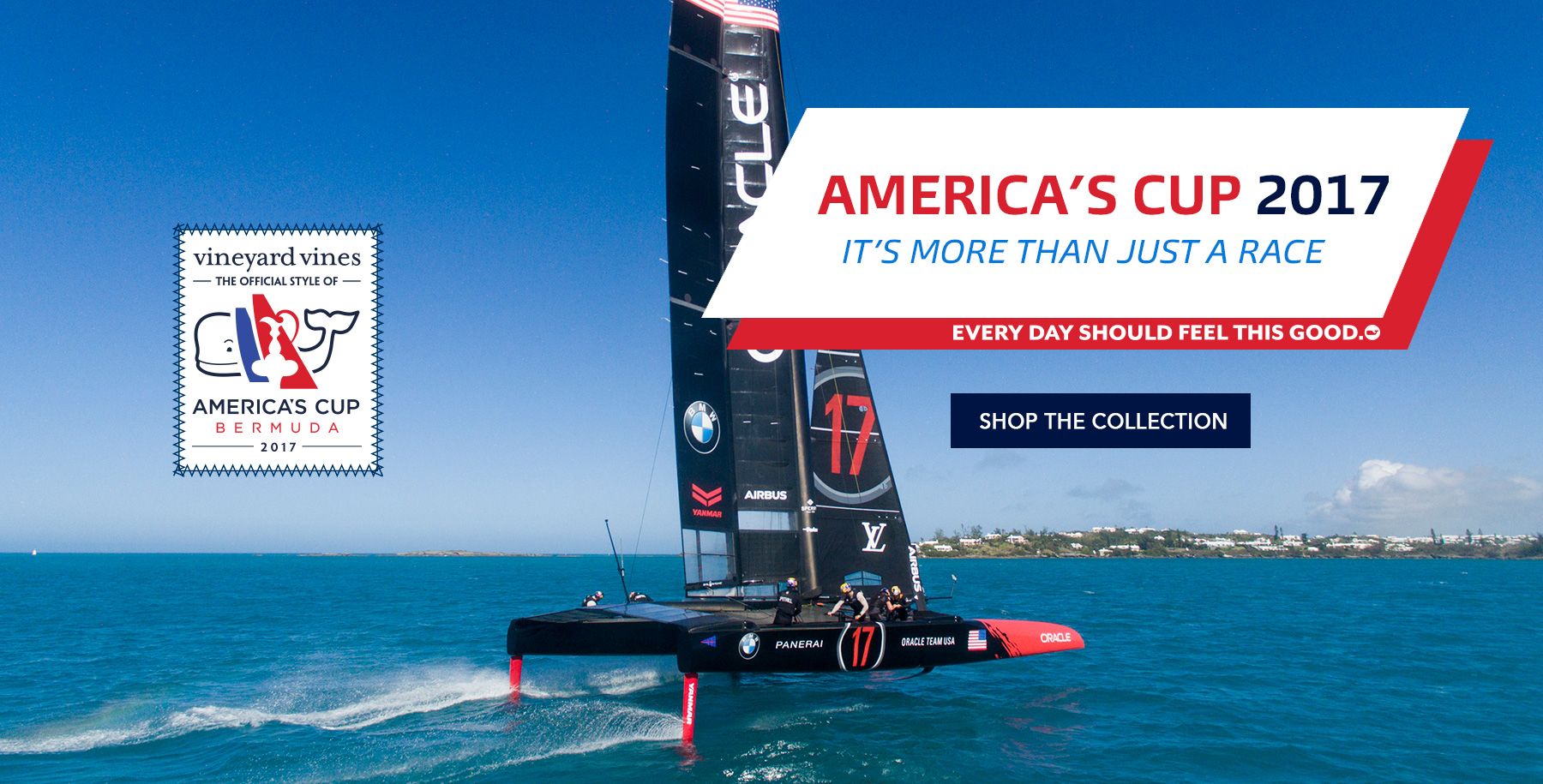America's Cup 2017. It's more than just a race. Every day should feel this good. Shop the collection.