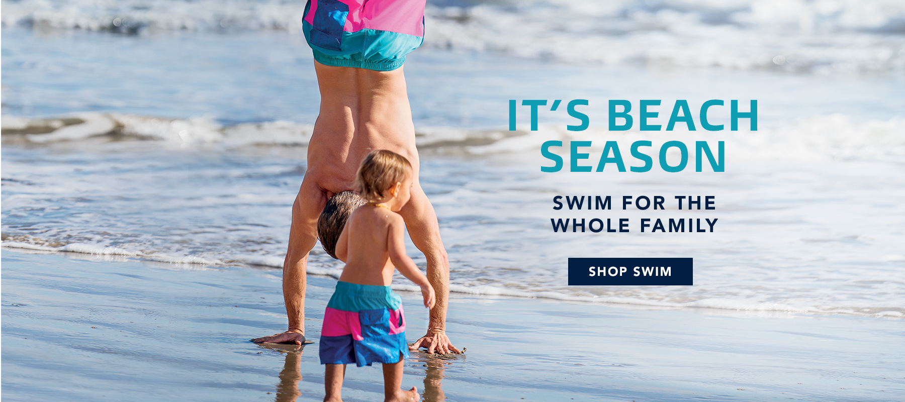 It's Beach Season. Swim For The Whole Family. Shop Swim.