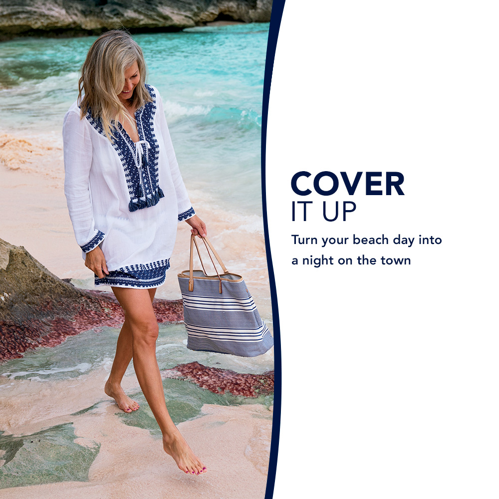 Cover it up. Turn your beach day into a night on the town.