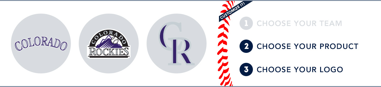 Colorado Rockies Custom MLB Shop: 1) Choose your team. 2) Choose your product. 3) Choose your logo