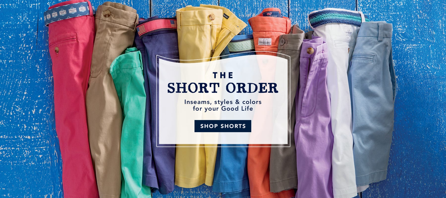 The short order. Inseams, stles & colors for your Good Life. Shop men's shorts.