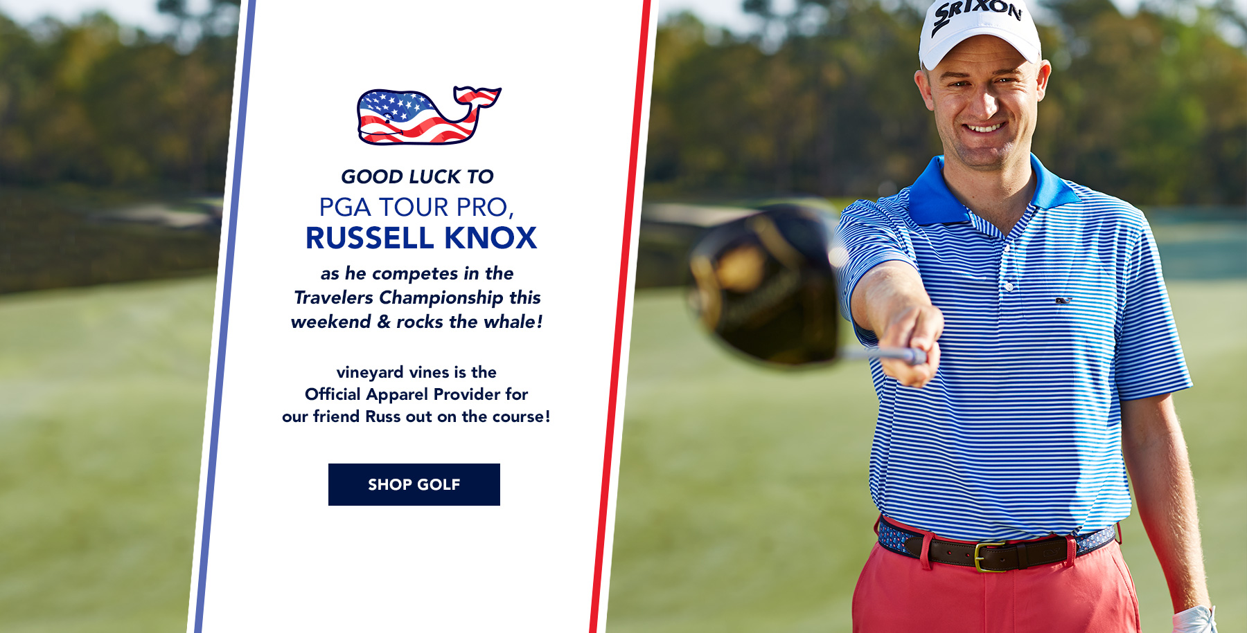 Good luck to our friend GAP Tour Pro Russell Knox as he copetes in the Travelers Championship this weekend & rocks the whale! vineyard vines is the officall apparel provider for Russ out on the course! Shop Golf.