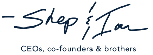 Shep & Ian - CEOs, co-founders & brothers